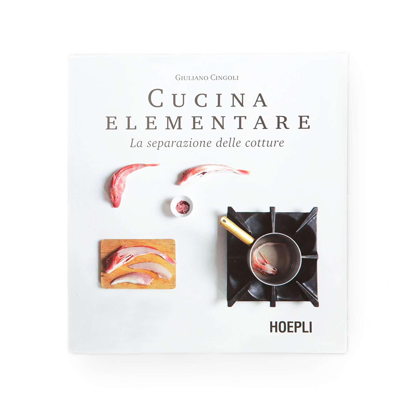 Libro cucina elementare - la separazione delle cotture - hoepli | Giuliano Cingoli