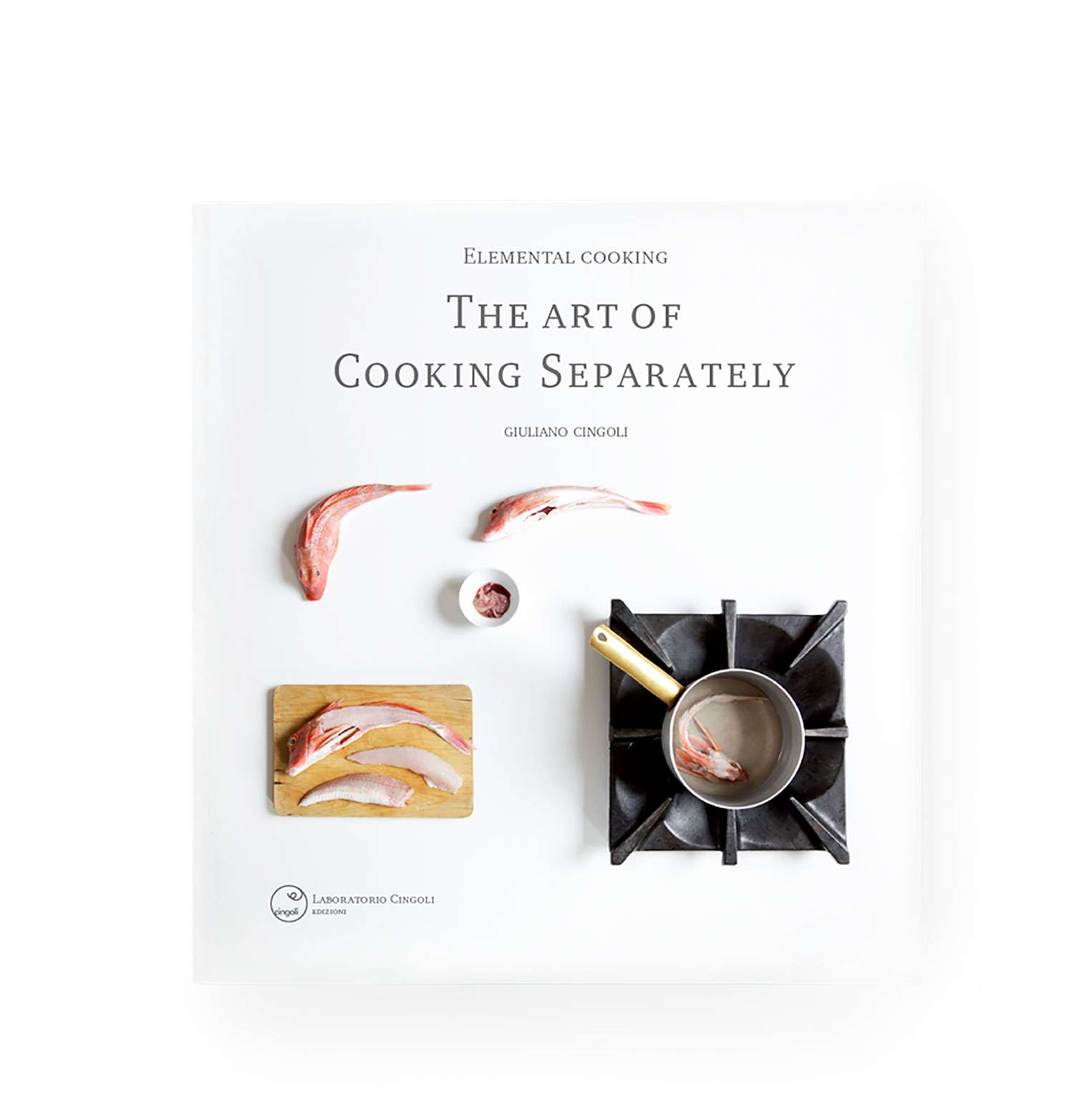 Book elemental cooking the art of cooking separately | Giuliano Cingoli